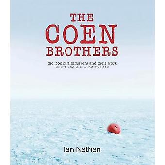 The Coen Brothers - The iconic filmmakers and their work - 97817813168