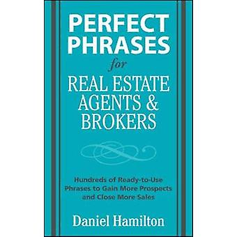 Perfect Phrases for Real Estate Agents amp Brokers by Dan Hamilton