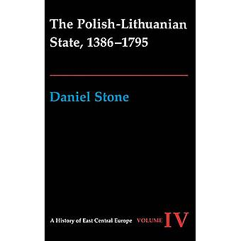 Le Volume de l'état polono-lituanien - 1386 - 1795 - 4 par Daniel Z. Stone