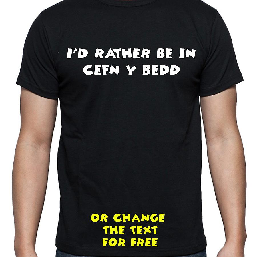 I'd Rather Be In Cefn y bedd Black Hand Printed T shirt