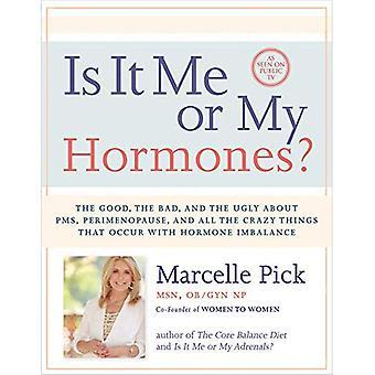 Is het Me of mijn hormonen?: het goede, het slechte en de lelijke over PMS, perimenopauze, en alle dingen die gek dat...
