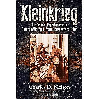Kleinkrieg - The German Experience with Guerrilla Warfare, from Clausewitz to Hitler