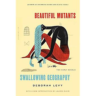 Beautiful Mutants and Swallowing Geography: Two Early Novels