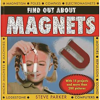 Find Out About Magnets: With 15 Projects and more than 200 Pictures
