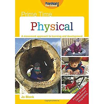Prime Time Physical: A Movement Approach to Learning and Development