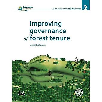 Improving Governance of Forest Tenure: A Practical Guide (Governance of Tenure Technical Guides)