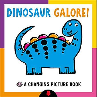 Dinosaur Galore!: A Changing Picture Book (Changing Picture) [Board book]