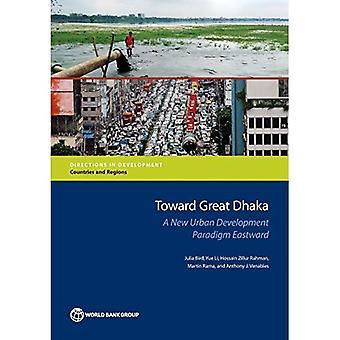 Towards Great Dhaka: A New� Urban Development Paradigm for Bangladesh