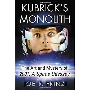 Kubrick's Monolith: The Art� and Mystery of 2001: A Space Odyssey