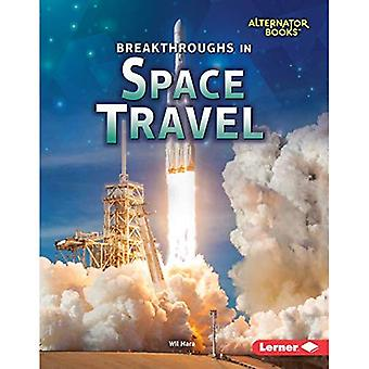 Breakthroughs in Space Travel (Space Exploration (Alternator Books (Tm)))