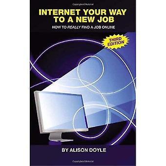 Internet uw weg naar een nieuwe baan (derde editie): hoe echt een baan te vinden Online