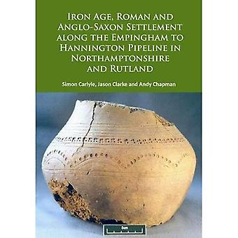 Iron Age, Roman and Anglo-Saxon Settlement along� the Empingham to Hannington Pipeline in Northamptonshire and Rutland