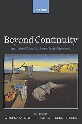 Beyond Continuity Institutional Change in Advanced Political Economies Paperback by Streeck & Wolfgang