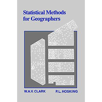 Statistical Methods for Geographers by Clark & W. A. V.