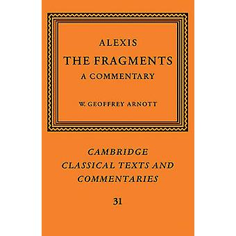 Alexis The Fragments by Arnott & W. Geoffrey