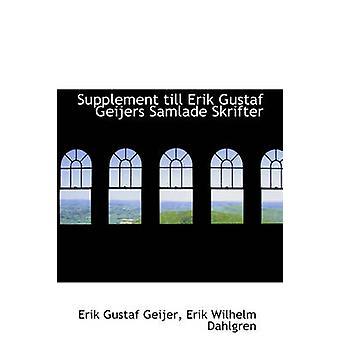 Supplement till Erik Gustaf Geijers Samlade Skrifter by Geijer & Erik Gustaf
