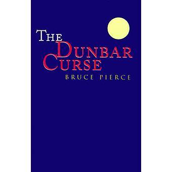 The Dunbar Curse by Pierce & Bruce