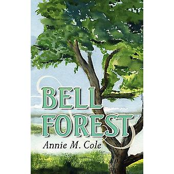 Bell Forest by Cole & Annie M.