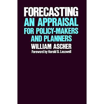 Forecasting An Appraisal for PolicyMakers and Planners by Ascher & William