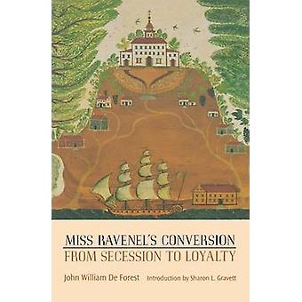 Miss Ravenels Conversion from Secession to Loyalty by De Forest & John William