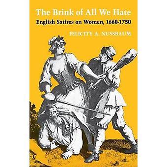 Sull'orlo di tutti noi odio inglese satire sulle donne 16601750 da Nussbaum & Felicity A.
