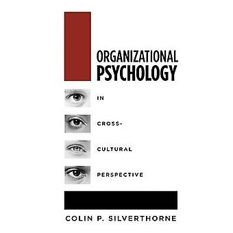 Organizational Psychology in Cross Cultural Perspective by Silverthorne & Colin P.