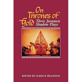 På troner av guld tre javanesiska skuggspel av Guritno & Pandam