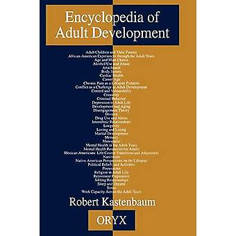 Encyclopedia of Adult Development by Kastenbaum & Robert