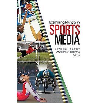 Examining Identity in Sports Media by Hundley & Heather L.