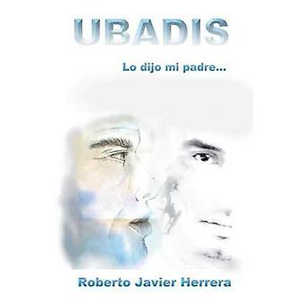 Ubadis Lo Dijo Mi Padre por Herrera & Roberto Javier