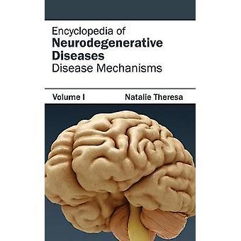 Encyklopedi av neurodegenerativa sjukdomar volym jag sjukdomsmekanismer av Theresa & Natalie