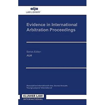 Evidence in International Arbitration Proceedings by Eijsvoogel