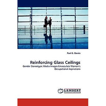 Reinforcing Glass Ceilings by Davies & Paul G.