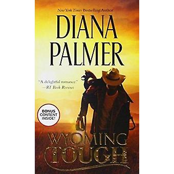Wyoming Tough by Diana Palmer - 9780373779413 Book