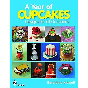 A Year of Cupcakes - Designs for All Occasions by Geraldine Kidwell -