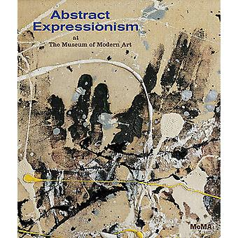 Abstract Expressionism at The Museum of Modern Art - Selections from t