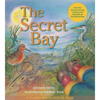 The Secret Bay by Kimberly Ridley - Rebekah Raye - Rebekah Raye - 978