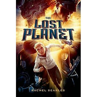 The Lost Planet by Rachel Searles - 9781250056887 Book