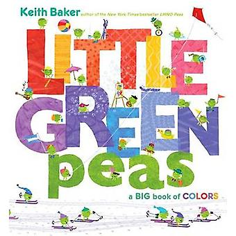 Little Green Peas - A Big Book of Colors by Keith Baker - Keith Baker