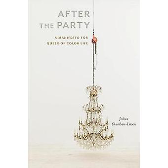 After the Party - A Manifesto for Queer of Color Life by After the Par
