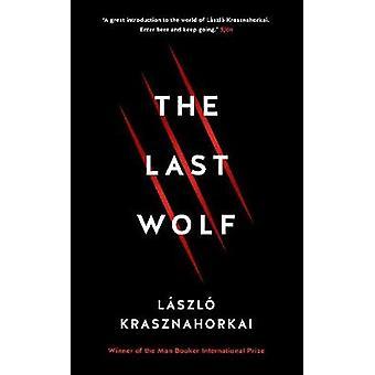 The Last Wolf & Herman by Laszlo Krasznahorkai - 9781781258149 Book