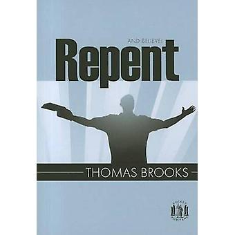 Repent and Believe by Thomas Brooks - 9781848710191 Book