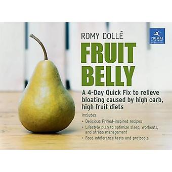 Fruit Belly - A 4-Day Quick Fix to Relieve Bloating Caused by High Car