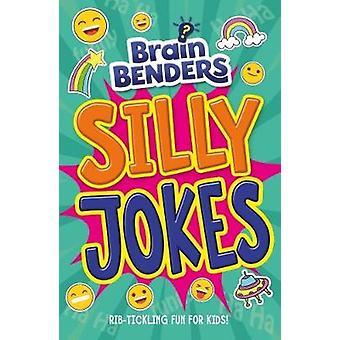 Brain Benders - Silly Jokes by Lisa Regan - 9781788280648 Book