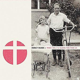 Mercy musik - når jeg dør Im tager dig med mig [Vinyl] USA importerer