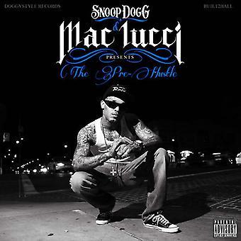 Mac Lucci - Snoop Dogg Presents Pre-Hustle [CD] USA import
