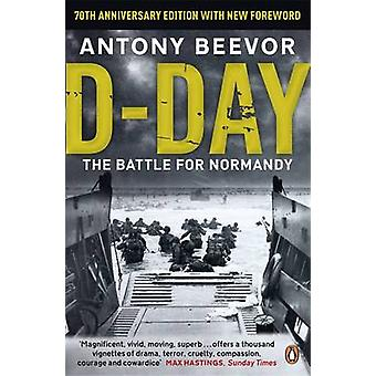 D-Day - The Battle for Normandy by Antony Beevor - 9780241968970 Book