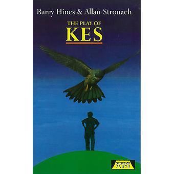 The Play of Kes by Allan Stronach - Barry Hines - Allan Stronach - 97