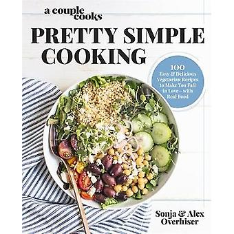 A Couple Cooks  Pretty Simple Cooking - 100 Delicious Vegetarian Recip
