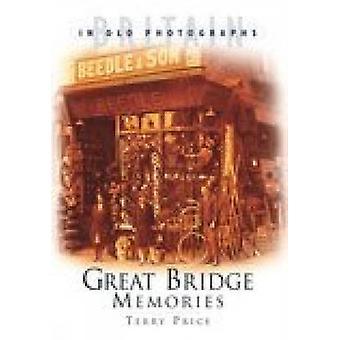 Great Bridge Memories by Terry L. Price - 9780750934466 Book